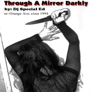 Dj Special Ed - Through A Mirror Darkly
