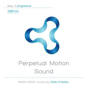 Perpetual Motion Sound 002 - hosted by Vlada D'Shake [16bit.fm]