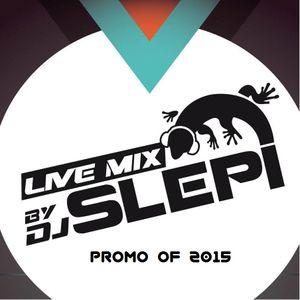 Live mix by DJ Slepi promo of 2015