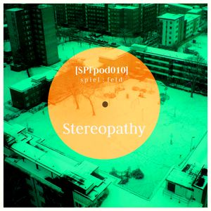 [SPFpod010] spiel:feld Podcast 010 - Stereopathy-Leaves
