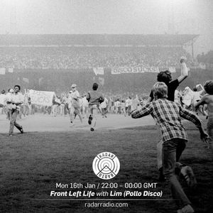 Front Left Life w/ Lim (Pollo Disco) - 16th January 2017