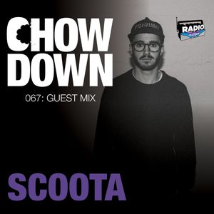 Chow Down : 067 : Guest Mix : SCOOTA