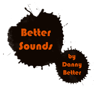 Better Sounds by Danny Better Vol.1