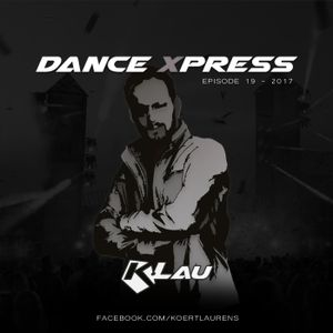 Dance Xpress 19 - Mixed by K.Lau - (including new tracks from Jay Hardway, Dannic, Afrojack, Armin v