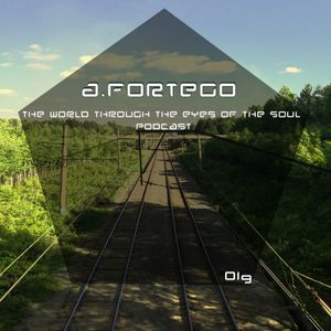 A.Fortego - The World Through The Eyes Of The Soul [View 019]