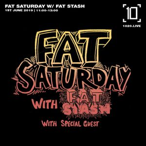 Fat Saturday w/ Fat Stash - 1st June 2019