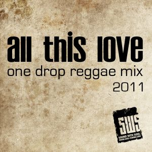 All This Love One Drop Reggae Mix 2011