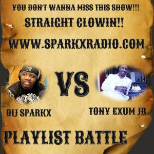 Tony Exum Jr. Vs. Dij Sparkx Playlist Battle Show Over 1 million Listeners on the Live show!!!