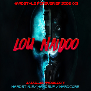Lou Naidoo HardStyle Forever 001 (September 2015)
