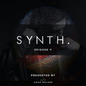 AW - Synth - House Podcast #5 (Harley Sanders Guest Mix)