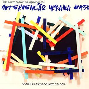 INTERVENÇÃO URBANA EPISODIO 138