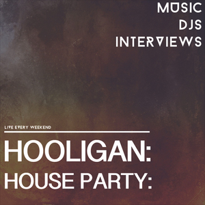 Hooligan House Party 013 Feat. DJ FAME