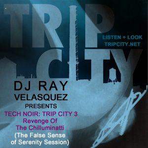Tech-noir: Trip City III (The Revenge of the Chilluminatti False Sense of Serenity Session)