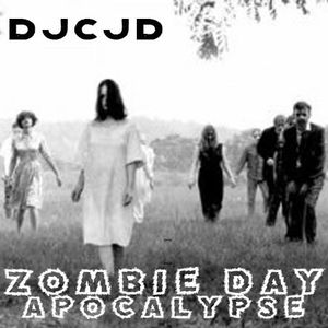 DJCJD - THE ZOMBIE DAY APOCALYPSE