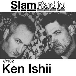 #SlamRadio - 102 - Ken Ishii