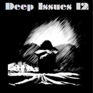 Deep Issues 12