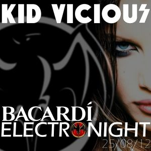 KID VICIOUS: BACARDI®ELECTRONIGHT 25/08/2012