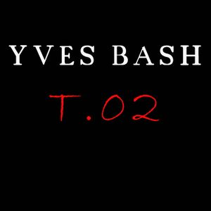 Yves Bash - ToGetheR 02   (July 2011)
