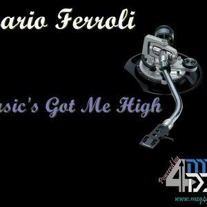 Mario Ferroli - Music's Got Me High ( September 2012 )