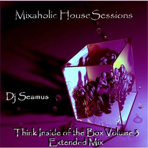 DJ Seamus - Mixaholic House Sessions - Volume 3 Extended Mix