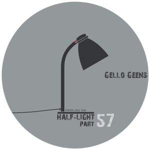Gello Geens - half-light part 57