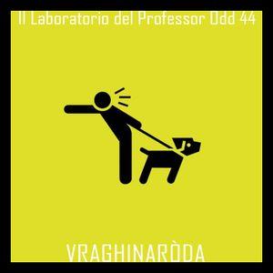 Il laboratorio del Professor Odd 44 - Vraghinaròda