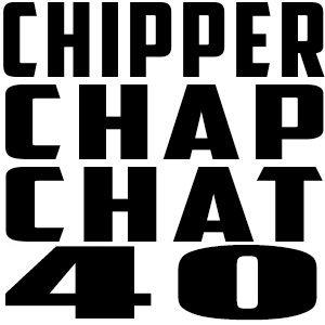 Chipper Chap Chat - Episode 40