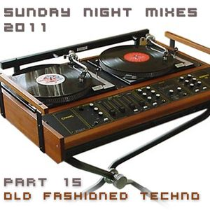 Sunday Night Mixes, 2011: Part 16 - Old fashioned Techno