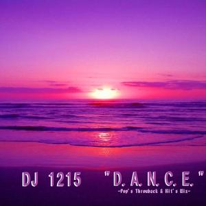 """D.A.N.C.E."" -Pop's Throwback & Hit's Mix-"