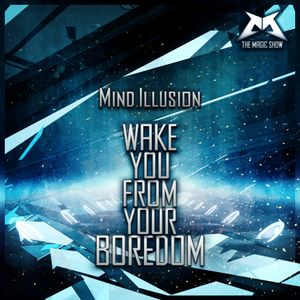 Mind.Illusion - Wake You From Your Boredom #50