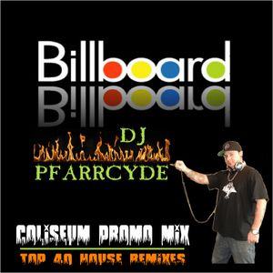 Billboard Top 40 House Remixes- (Coliseum Promo Mix)