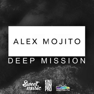 Alex Mojito - DEEP MISSION #8