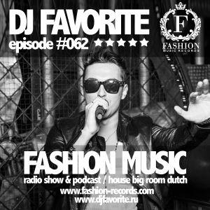 DJ Favorite - Fashion Music Radio Show 062 (Michael Feiner Guest Mix)