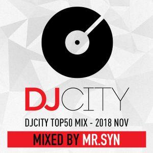 DJCITY TOP 50 MIX 2018 NOV MIXED BY DJ MR.SYN