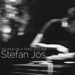 Sounds Of A Tired City #38: Stefan Jós