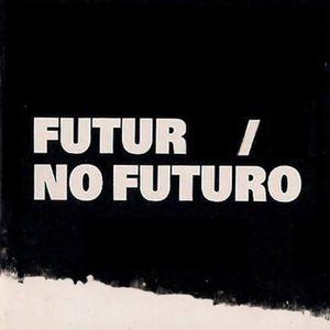FUTUR / NO FUTURO #1 - PARTY OF THE MIND