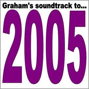 Graham's Soundtrack To 2005 - Disc 1