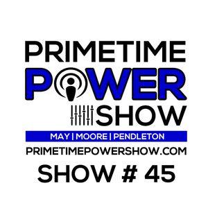 Primetime Power Show   Show # 45   071215