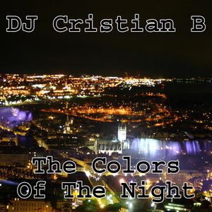 DJ Cristian B - The Colors Of The Night