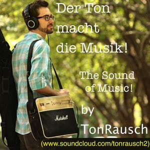 Der Ton Macht Die Musik 006 (The Sound of Music 006) by TonRausch (Juni 2015)