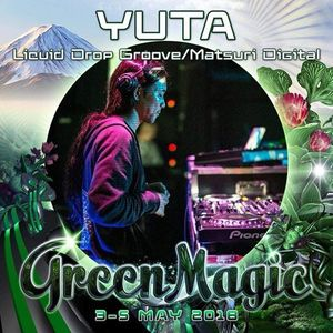 YUTA TECHNO SET (Trancy Psychedelic) @ Green Magic 2018