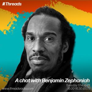 A Chat with Benjamin Zephaniah - 17-Aug-21