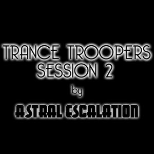 Trance Troopers Session #2