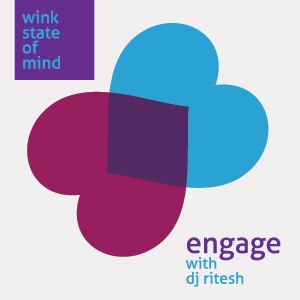 Audiogrammar♥ - A Wink State of Mind/May '13 - Engage with Ritesh #1