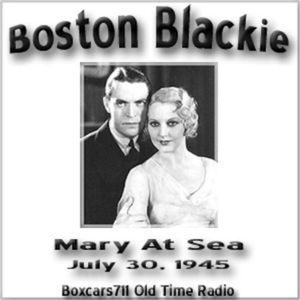 Boston Blackie - Mary At Sea (07-30-45)