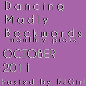 27-10-2011 Dancing Madly Backwards hosted by DJGirl | Monthly picks October 2011