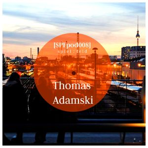 [SPFpod008] spiel:feld Podcast 008 - Thomas Adamski-Himalia