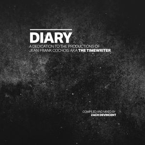 Diary: A Dedication To The Productions of The Timewriter