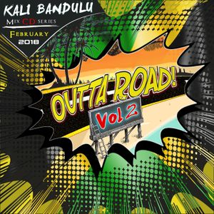 KALI BANDULU - Outta Road Vol. 2 Mix CDs (February 2018)
