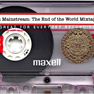 Almost Mainstream: The End of the World Mixtape